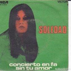 Discos de vinilo: SINGLE SOLEDAD CONCIERTO EN FA / SIN TU AMOR DISCOS VICTOR RCA. Lote 154671222