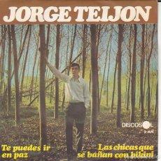 Discos de vinilo: SINGLE JORGE TEIJON TE PUEDES IR / LAS CHICAS SE BAÑAN EN BIKINI DISCOS DISCOSOL. Lote 154671762