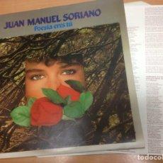 Discos de vinilo: LP JUAN MANUEL SORIANO / POESIA ERES TU EDITADO POR EDIGSA CON ENCARTES. Lote 154673566