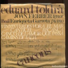 Discos de vinilo: EDUARD TOLDRÀ. JOAN FERRER TENOR.VINYES VERDES VORA EL MAR ETC.EDIGSA 1966. EP. AMB INSERTO. DIFICIL. Lote 154686110