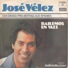 Discos de vinilo: BAILEMOS UN VALS - JOSÉ VÉLEZ (EUROVISIÓN 1978). Lote 154717254