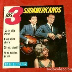 Discos de vinilo: LOS 3 SUDAMERICANOS (1965) ME LO DIJO PEREZ - CHIM CHIM CHERIE - OH OH SHERIFF .... Lote 154723654