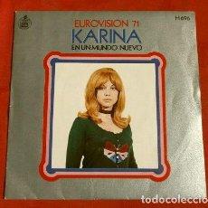 Discos de vinilo: KARINA (SINGLE EUROVISION 1971) EN UN MUNDO NUEVO - ESPAÑA 2º PUESTO. Lote 154725594