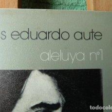 Discos de vinilo: LUIS EDUARDO AUTE -ALELUYA N.1 Y OTRA. Lote 154728130