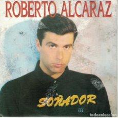 Discos de vinilo: ROBERTO ALCARAZ - SOÑADOR (SINGLE PROMO ESPAÑOL, KONGA MUSIC 1989). Lote 154739970