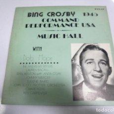 Discos de vinilo: LP. BING CROSBY COMMAND PERFORMANCE USA 1945. MUSIC HALL. WITH BOB HOPE.. Lote 154748946