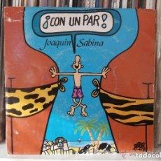 Discos de vinilo: JOAQUIN SABINA - ¡CON UN PAR! (SG) 1990. Lote 154779986