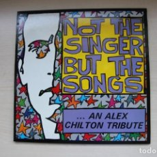 Discos de vinilo: AN ALEX CHILTON TRIBUTE- VARIOUS – NOT THE SINGER BUT THE SONGS: MUNSTER RECORDS 1991. Lote 154798646