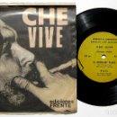 Discos de vinilo: HOMENAJE AL COMANDANTE ERNESTO CHE GUEVARA - CHE VIVE - EP EDICIONES FRENTE 1968 URUGUAY BPY. Lote 154808046