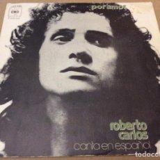 Discos de vinilo: ROBERTO CARLOS, CANTA EN ESPAÑOL. POR AMOR / AHORA YO SE. CBS 1972.. Lote 154870146