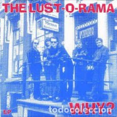Discos de vinilo: THE LUST-O-RAMA - WHY? . Lote 154965626