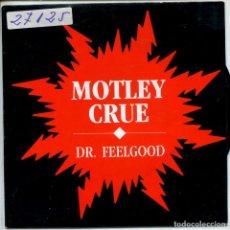 Discos de vinilo: MÖTLEY CRÜE / DR. FEELGOOD (SINGLE PROMO ORIGINAL ESPAÑOL 1989). Lote 154968170