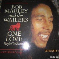 Discos de vinilo: BOB MARLEY AND THE WAILERS - ONE LOVE MAXI 45 R.P.M. - ORIGINAL ESPAÑA - ISLAND REORDS 1984 -. Lote 155007078