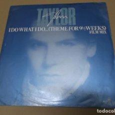 Discos de vinilo: JOHN TAYLOR (MX) I DO WHAT I DO +2 TRACKS AÑO 1986 – EDICION U.K. - B. SONORA DE NUEVE SEMANAS Y MED. Lote 155008422