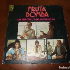 Discos de vinilo: FRUTA BOMBA - CHE CHE COLE / AQUI LO TRAIGO YO - EDICION ESPAÑOLA - DISCOPHON 1974. Lote 155011786