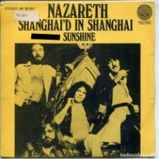 Discos de vinilo: NAZARETH / SHANGHAI'D I SHANGHAI / SUNSHINE (SINGLE 1974). Lote 155038622