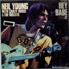 Discos de vinilo: NEIL YOUNG WITH CRAZY HORSE & THE BULLETS / HEY BABE / HIOMEGROWN (SINGLE PROMO 1977). Lote 155038846