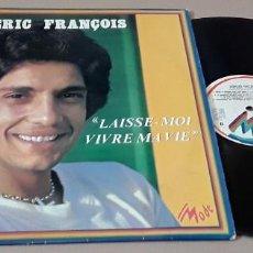 Discos de vinilo: LP - FREDERIC FRANÇOIS - LAISSE-MOI VIVRE MAVIE - MADE IN FRANCE - FREDERIC FRANCOIS. Lote 155091702
