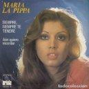 Discos de vinilo: MARIA LA PIPPA MARIA JIMENEZ - SIEMPRE SIEMPRE TE QUERRE - SINGLE DE VINILO 1975. Lote 155105194