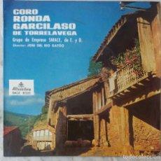 Discos de vinilo: CORO RONDA GARCILASO DE TORRELAVEGA. GRUPO EMPRESA SNIACE. JOSÉ DEL RÍO GATÓO. EP. Lote 155129330