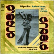 Discos de vinilo: ANGELA (ANGELA CARRASCO) - MI PUEBLO - SG SPAIN 1974 - MAYO/DIRESA - ALGUERÓ - BENIDORM 74. Lote 155147654