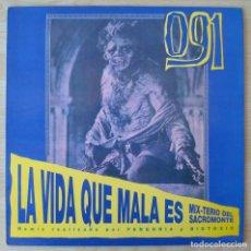 Discos de vinilo: 091 : LA VIDA QUE MALA ES (REMIX POR FANGORIA Y BIG TOXIC) - EDICION ORIGINAL 1991 ZAFIRO. Lote 155155494