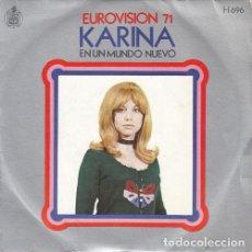 Dischi in vinile: KARINA - EN UN MUNDO NUEVO EUROVISION 1971 - SINGLE EDICION ESPAÑOLA #. Lote 155193386