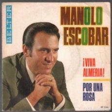Discos de vinil: MANOLO ESCOBAR - VIVA ALMERIA. / POR UNA ROSA / SINGLE BELTER RF-3725. Lote 155210126