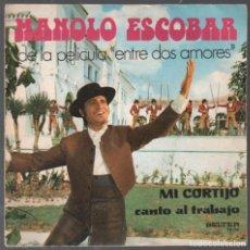 Discos de vinil: MANOLO ESCOBAR MI CORTIJO / CANTO AL TRABAJO DE LA PELICULA ENTRE DOS AMORES SINGLE RF-3727. Lote 155210462