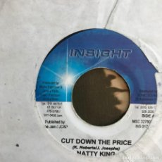 Discos de vinilo: NATTY KING - CUT DOWN THE PRICE - SINGLE INSIGHT JAMAICA . Lote 155213298