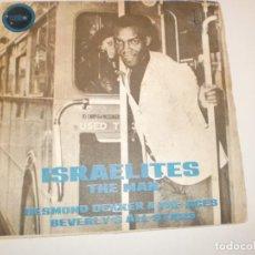 Discos de vinilo: SINGLE DESMOND DEKKER. ISRAELITES. THE MAN. EMBER RECORDS 1969 SPAIN (PROBADO Y BIEN, SEMINUEVO). Lote 155246534