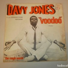 Discos de vinilo: SINGLE DAVY JONES. VOODOO (VUDÚ). THE MAGIC WORDS PHILIPS 1969 SPAIN (PROBADO Y BIEN, SEMINUEVO). Lote 155247142