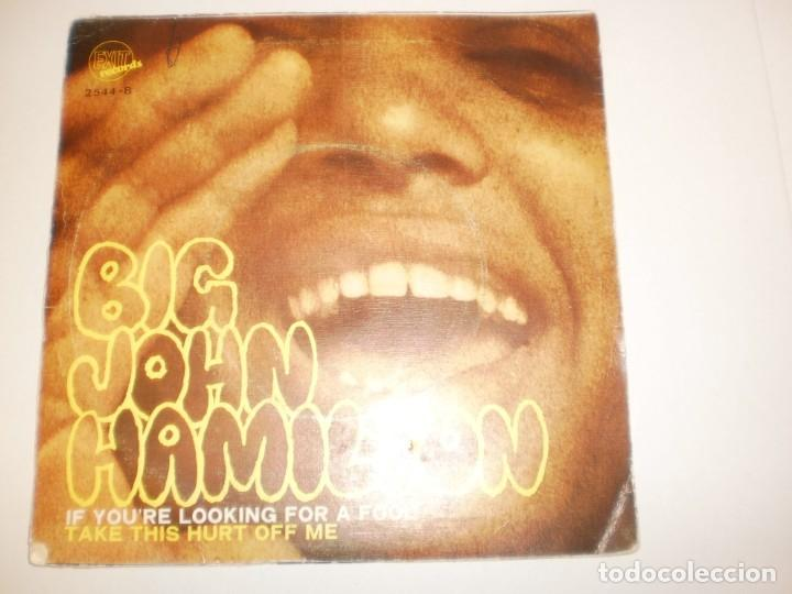 Discos de vinilo: single big john hamilton. if you're looking for a fool. take this hurt off me. exit 1969 spain - Foto 2 - 155248538
