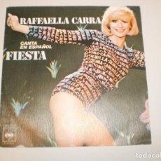 Discos de vinilo: SINGLE RAFFAELLA CARRA. FIESTA. SOÑANDO CONTIGO. CBS 1977 SPAIN (PROBADO Y BIEN, SEMINUEVO). Lote 155251994