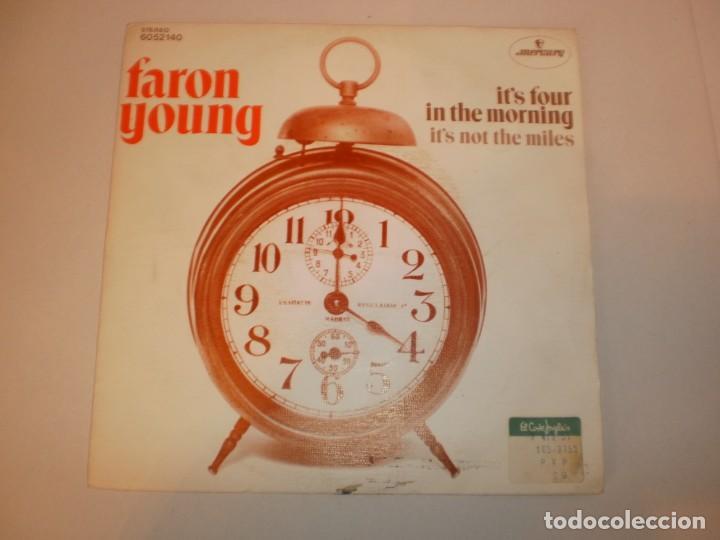 SINGLE FARON YOUNG. IT'S FOUR IN THE MORNING. IT'S NOT THE MILES.MERCURY 1972 SPAIN (SEMINUEVO) (Música - Discos - Singles Vinilo - Pop - Rock - Extranjero de los 70)