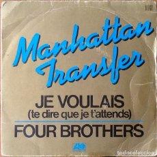 Discos de vinilo: THE MANHATTAN TRANSFER : JE VOULAIS [FRA 1978] 7'. Lote 155261274