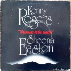 Discos de vinilo: KENNY ROGERS & SHEENA EASTON : WE'VE GOT TONIGHT [ESP 1983] 7'. Lote 155287254