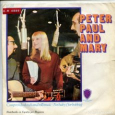 Discos de vinilo: PETER, PAUL AND MARY / COMPRENDO EL ROCK AND ROLL MUSIC / FOR BABY (SINGLE 1967). Lote 155288266