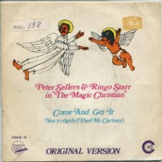 Discos de vinilo: PETER SELLERS & RINGO STARR (THE MAGIC CHRISTIAN) COME AND GET GET IT / NATS (SINGLE 1970). Lote 155289058