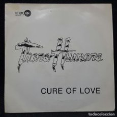 Discos de vinilo: THARA HUMARA - CURE OF LOVE - SINGLE - ESPAÑA - PROMOCIONAL - GRUPO FEMENINO - 1988 - NO CORREOS. Lote 155299998