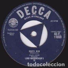 Discos de vinilo: LORD ROCKINGHAM'S XI - HOOTS MON (7, SINGLE) LABEL:DECCA CAT#: 45-F.11059 . Lote 155357378