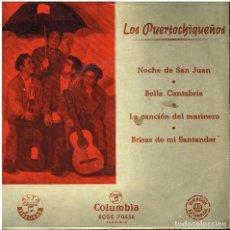 Discos de vinilo: LOS PUERTOCHIQUEÑOS - NOCHE DE SAN JUAN / BELLA CANTABRIA / BRISAS DE MI SANTANDER +1 - EP. Lote 155366626