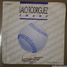 Discos de vinilo: LALO RODRÍGUEZ - ÁMAME. Lote 155368397