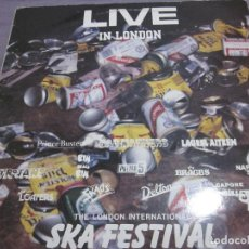 Discos de vinilo: LIVE IN LONDON - THE INTERNATIONAL SKA FESTIVAL - LP - TROJANS,LAUREL AITKEN,SKAOS,ETC.. Lote 155375374