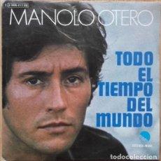 Discos de vinilo: MANOLO OTERO ··· TODO EL TIEMPO DEL MUNDO / RECUERDOS JUNTO AL MAR - (SINGLE 45 RPM). Lote 155385682