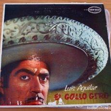 Discos de vinil: LUIS AGUILAR - EL GALLO GIRO - MEXICO - BUEN ESTADO. Lote 155408498