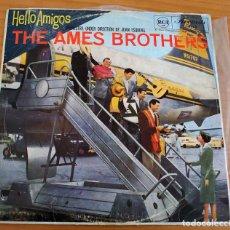 Discos de vinilo: THE AMES BROTHERS - HELLO AMIGOS - ORQUESTRA UNDER DIRECTION OF JUAN ESQUIVEL. Lote 155410190