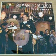 Discos de vinilo: ROMANTIC MEXICO - SONGS BY TITO GUIZAR - MUY BUEN ESTADO. Lote 155414362