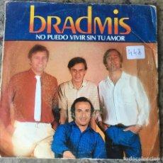 Discos de vinilo: BRADMIS - NO PUEDO VIVIR SIN TU AMOR . SINGLE . 1982 AUVI. Lote 155455862
