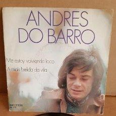Discos de vinilo: ANDRES DO BARRO / ME ESTOY VOLVIENDO LOCO / SG - BELTER-1973 / MBC. ***/***. Lote 155457710